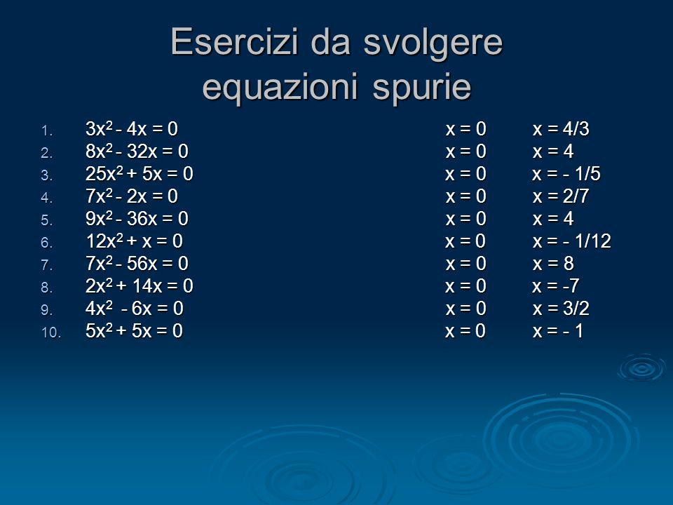 Esercizi da svolgere equazioni spurie