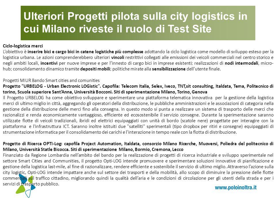 Ulteriori Progetti pilota sulla city logistics in cui Milano riveste il ruolo di Test Site