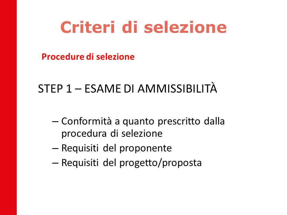 Criteri di selezione STEP 1 – ESAME DI AMMISSIBILITÀ