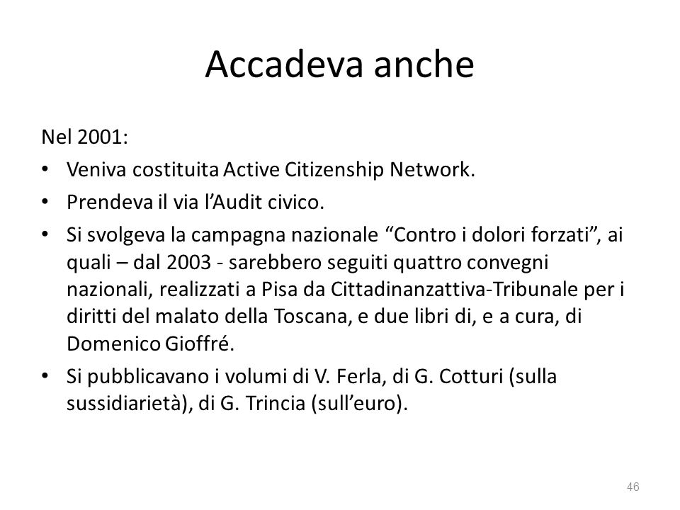 Accadeva anche Nel 2001: Veniva costituita Active Citizenship Network.