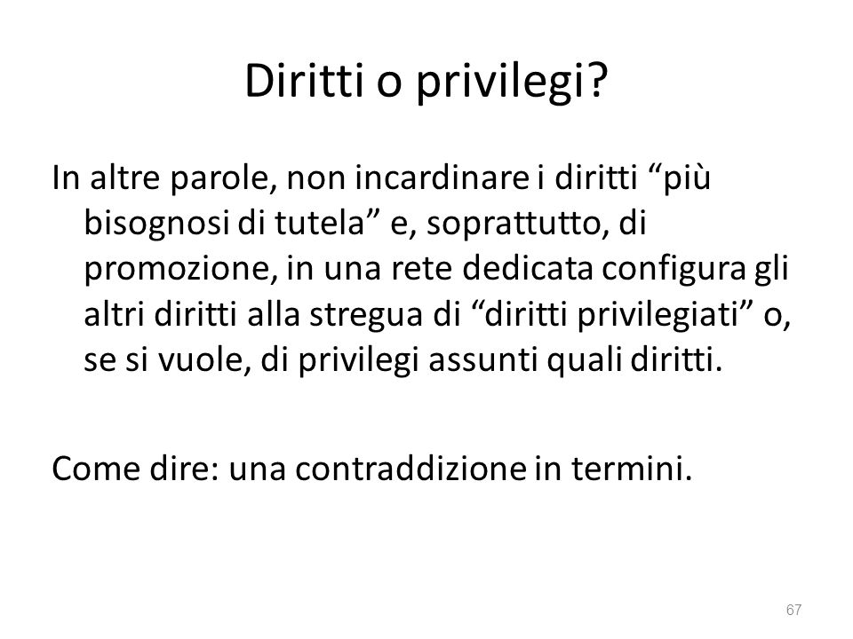 Diritti o privilegi