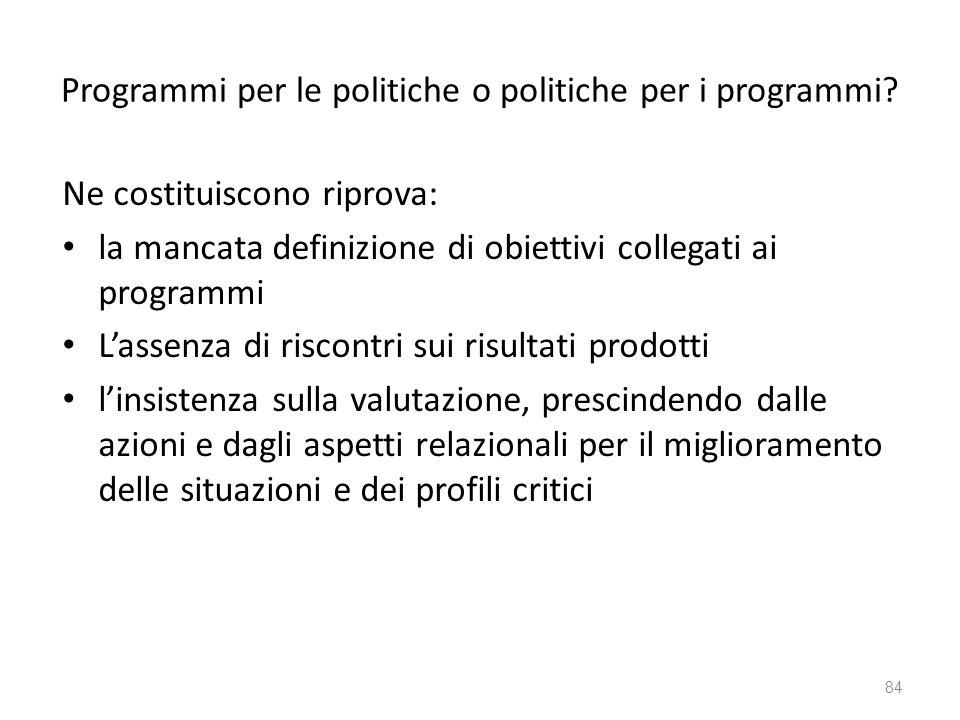 Programmi per le politiche o politiche per i programmi