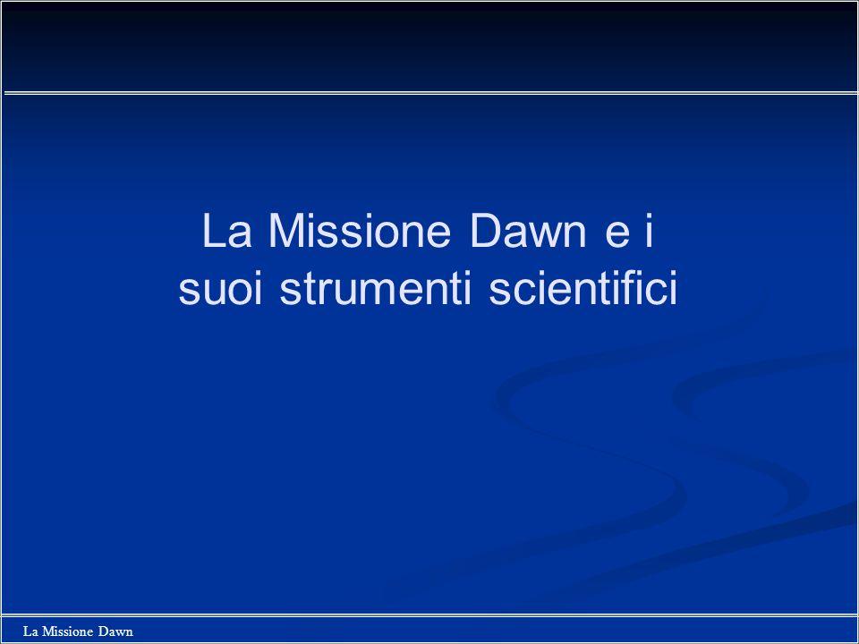 La Missione Dawn e i suoi strumenti scientifici