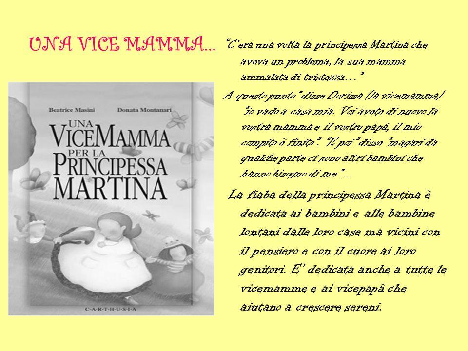 UNA VICE MAMMA… C'era una volta la principessa Martina che aveva un problema, la sua mamma ammalata di tristezza…