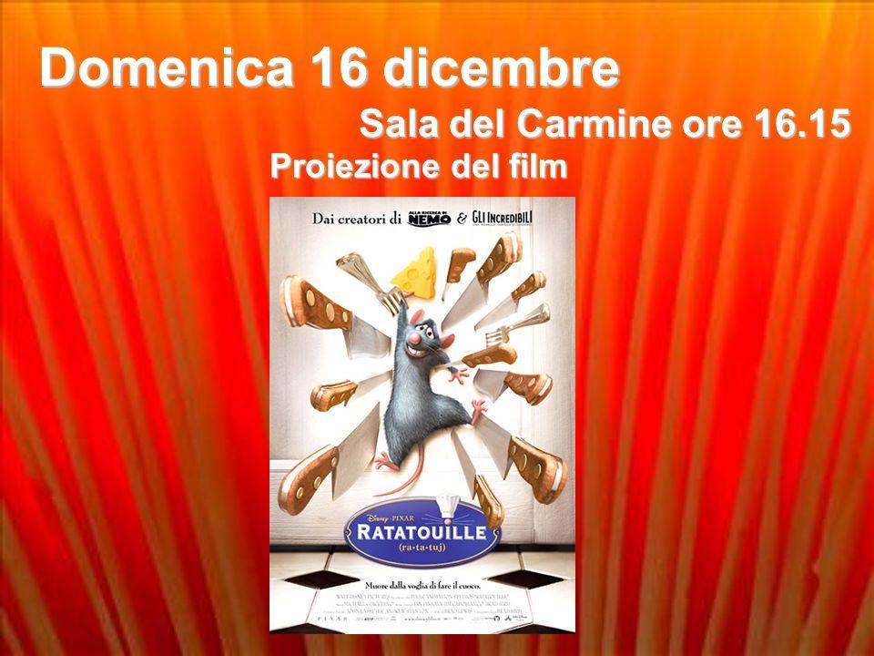 Domenica 16 dicembre Sala del Carmine ore 16.15 Proiezione del film