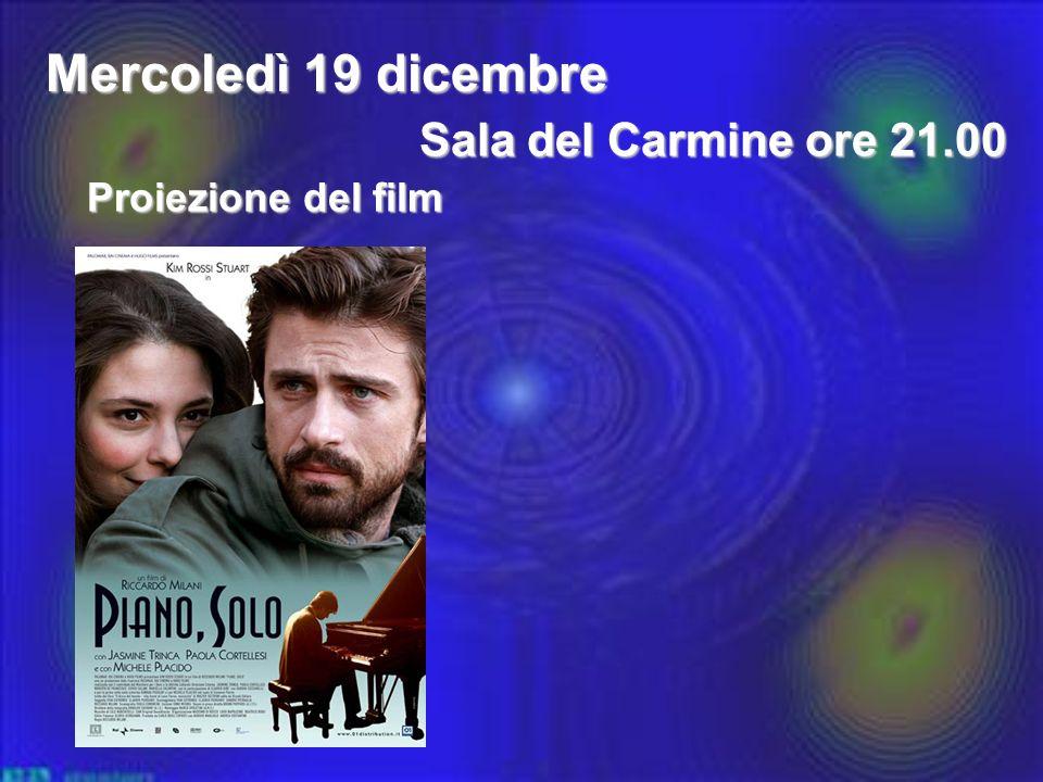 Mercoledì 19 dicembre Sala del Carmine ore 21.00 Proiezione del film