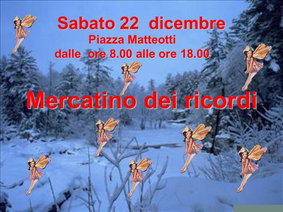 Mercatino dei ricordi Sabato 22 dicembre Piazza Matteotti