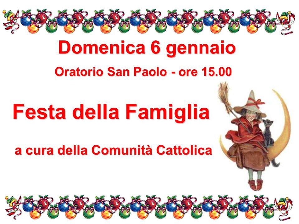 Oratorio San Paolo - ore 15.00 a cura della Comunità Cattolica