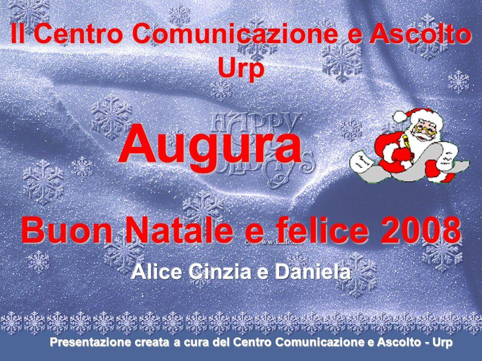 Augura Buon Natale e felice 2008 Il Centro Comunicazione e Ascolto Urp