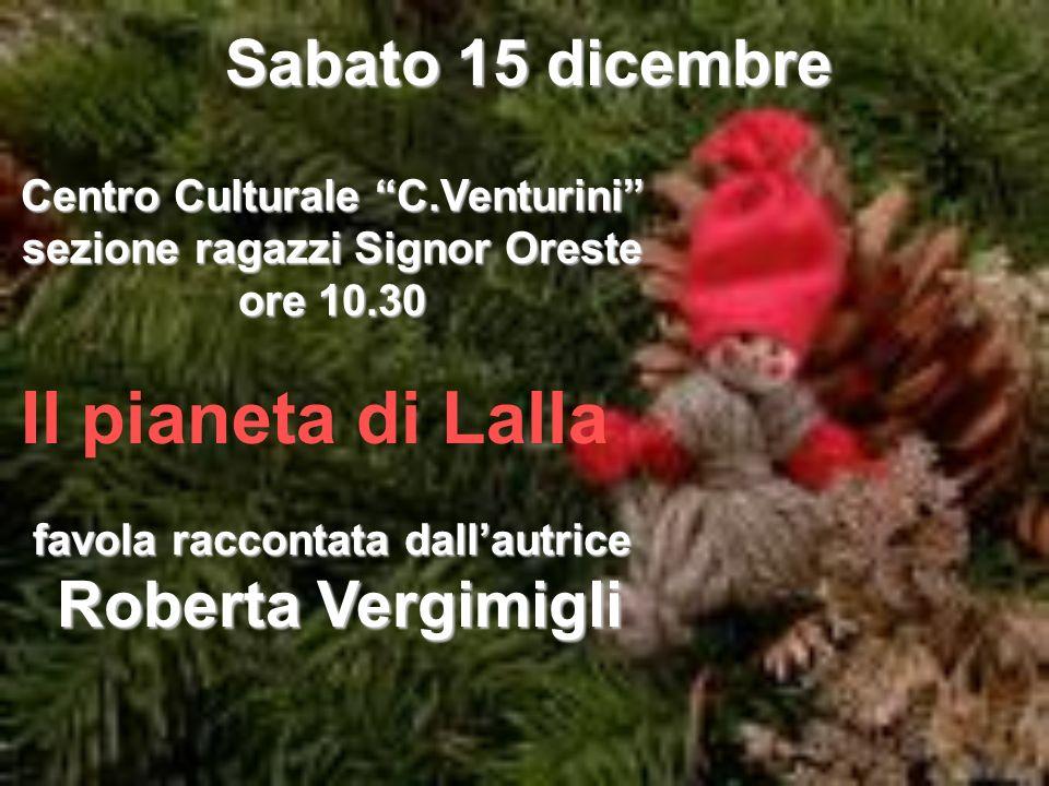Il pianeta di Lalla Sabato 15 dicembre Roberta Vergimigli