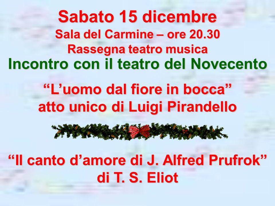 Sabato 15 dicembre Incontro con il teatro del Novecento
