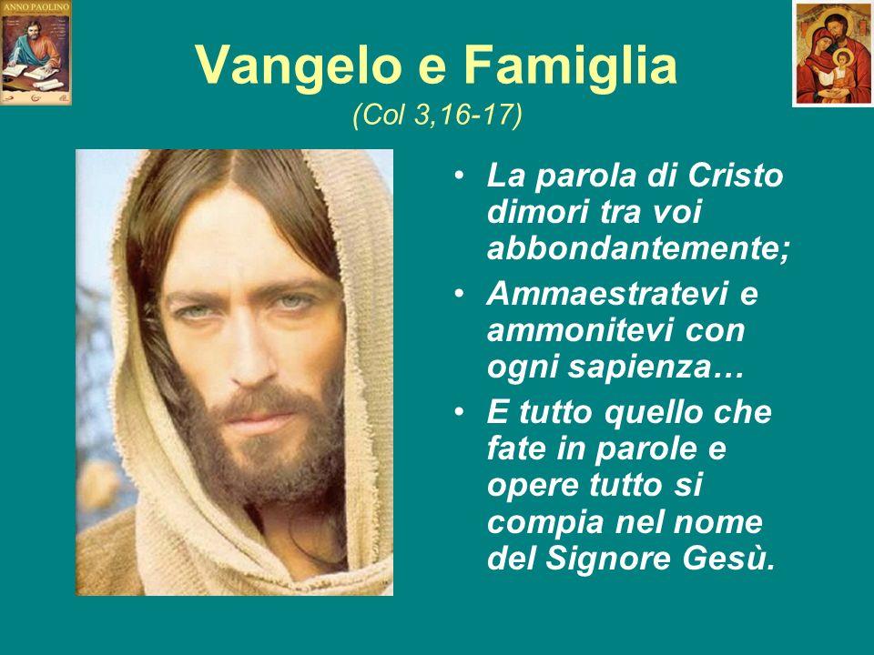 Vangelo e Famiglia (Col 3,16-17)