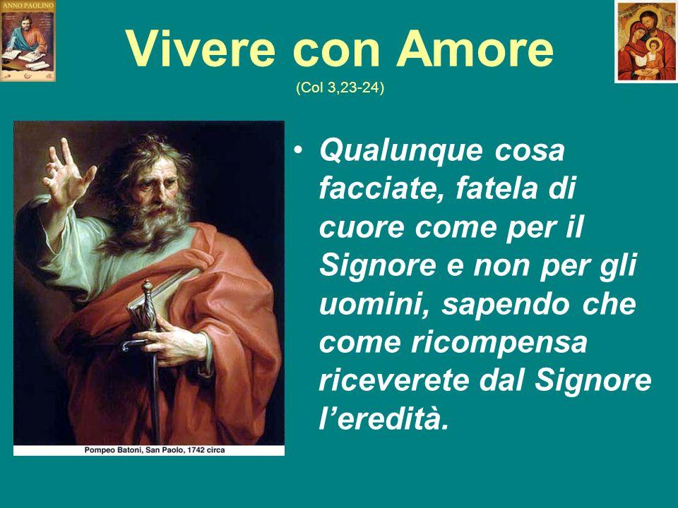 Vivere con Amore (Col 3,23-24)