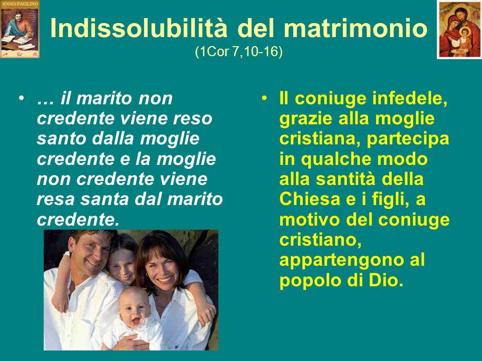 Indissolubilità del matrimonio (1Cor 7,10-16)