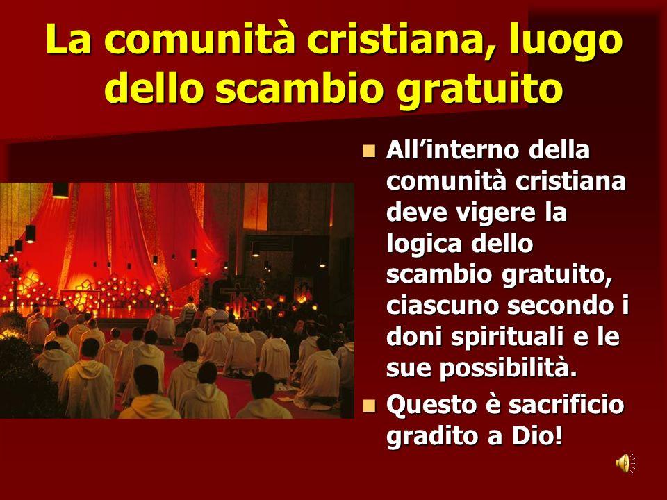 La comunità cristiana, luogo dello scambio gratuito