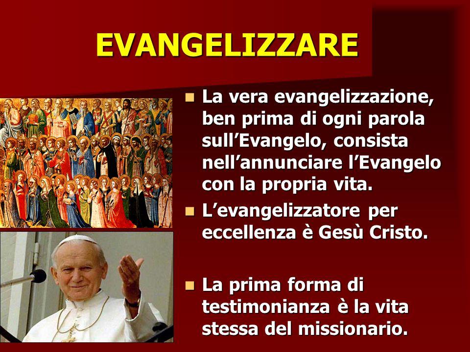 ritardo EVANGELIZZARE. La vera evangelizzazione, ben prima di ogni parola sull'Evangelo, consista nell'annunciare l'Evangelo con la propria vita.