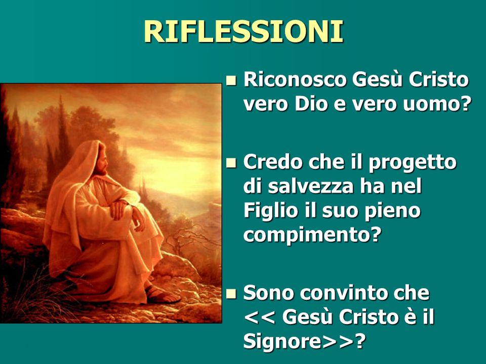 RIFLESSIONI Riconosco Gesù Cristo vero Dio e vero uomo
