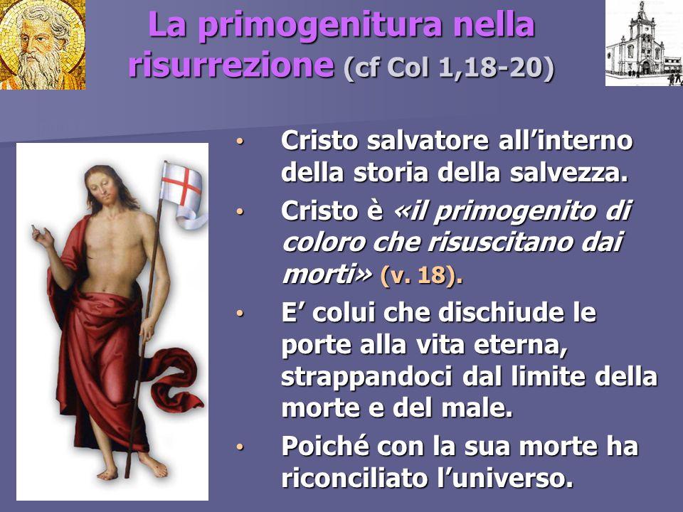 La primogenitura nella risurrezione (cf Col 1,18-20)
