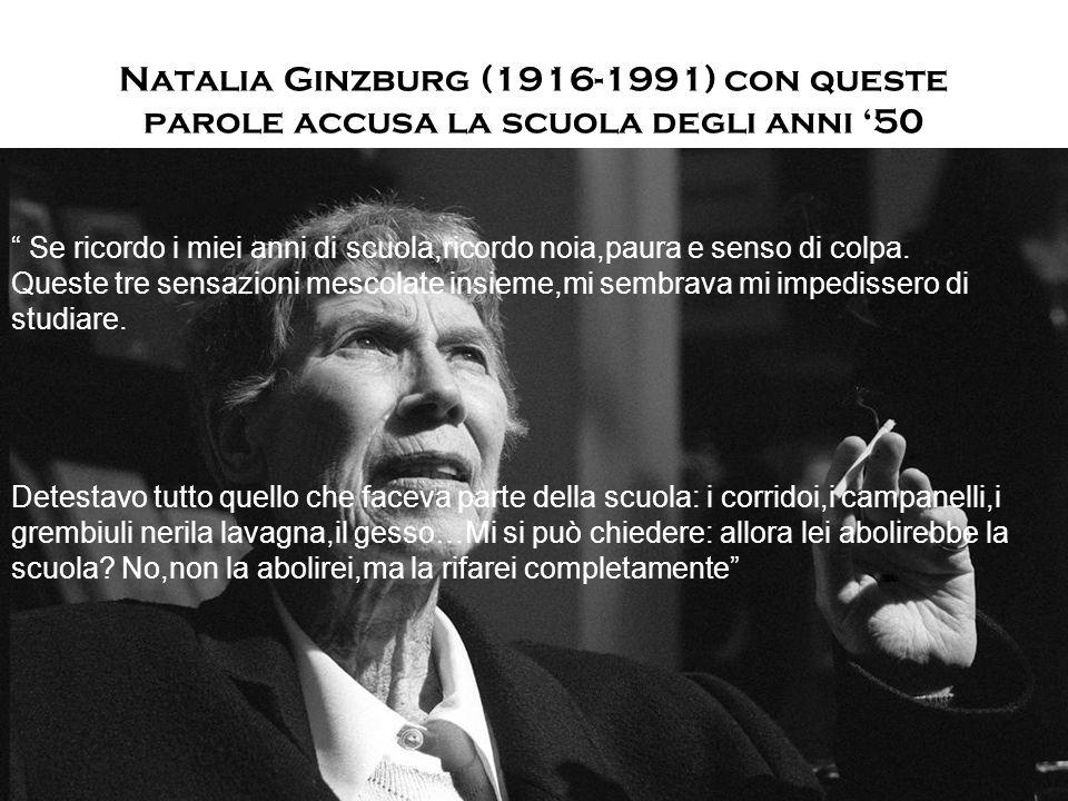 Natalia Ginzburg (1916-1991) con queste parole accusa la scuola degli anni '50