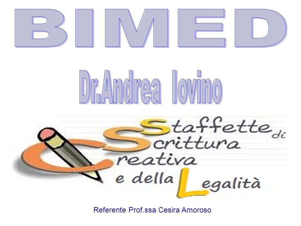 BIMED Dr.Andrea Iovino Referente Prof.ssa Cesira Amoroso