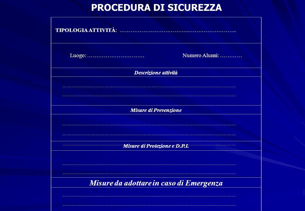 Misure di Protezione e D.P.I. Misure da adottare in caso di Emergenza