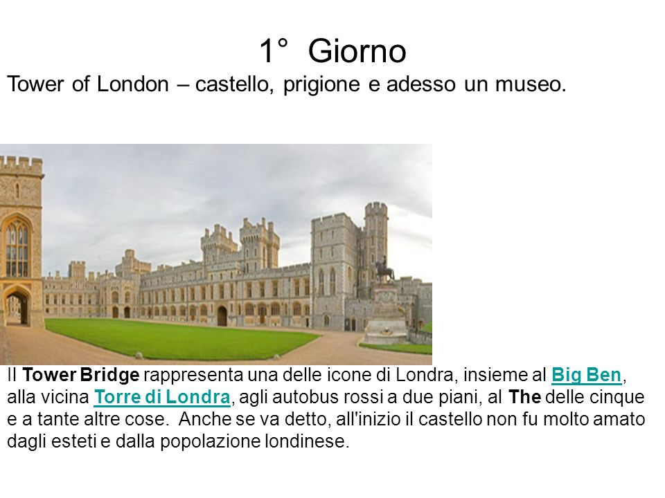 1° Giorno Tower of London – castello, prigione e adesso un museo.