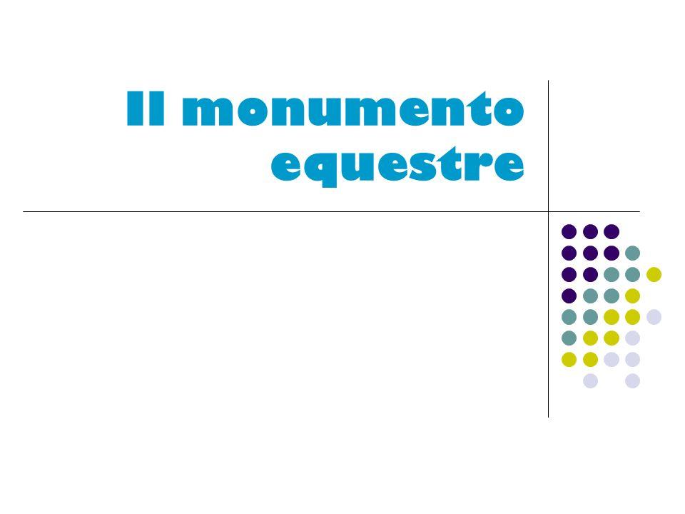 Il monumento equestre