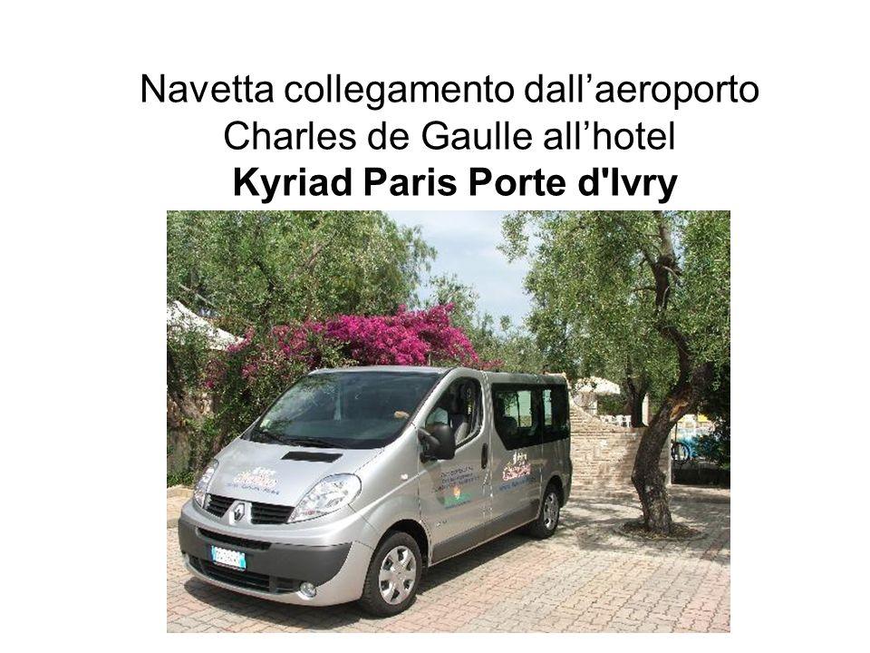 Navetta collegamento dall'aeroporto Charles de Gaulle all'hotel Kyriad Paris Porte d Ivry