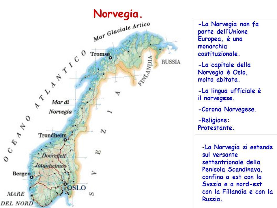 Norvegia. -La Norvegia non fa parte dell'Unione Europea, è una monarchia costituzionale. -La capitale della Norvegia è Oslo, molto abitata.