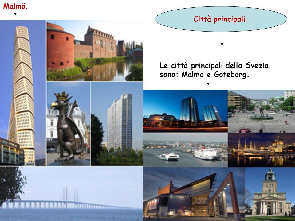 Malmö. Città principali. Le città principali della Svezia sono: Malmö e Göteborg.