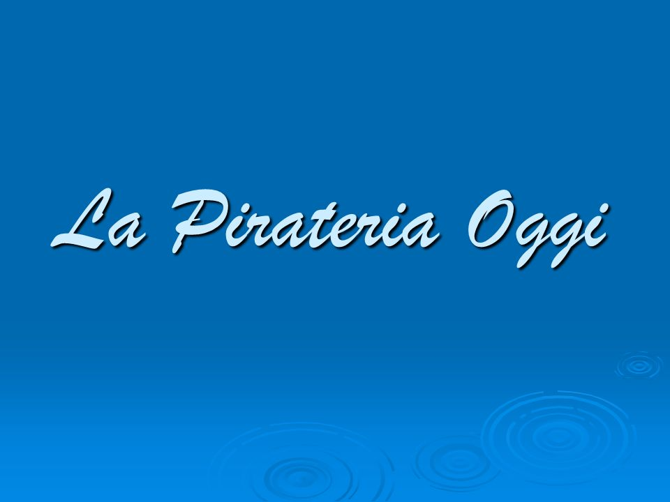 La Pirateria Oggi