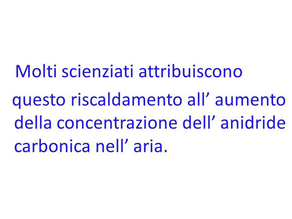 Molti scienziati attribuiscono