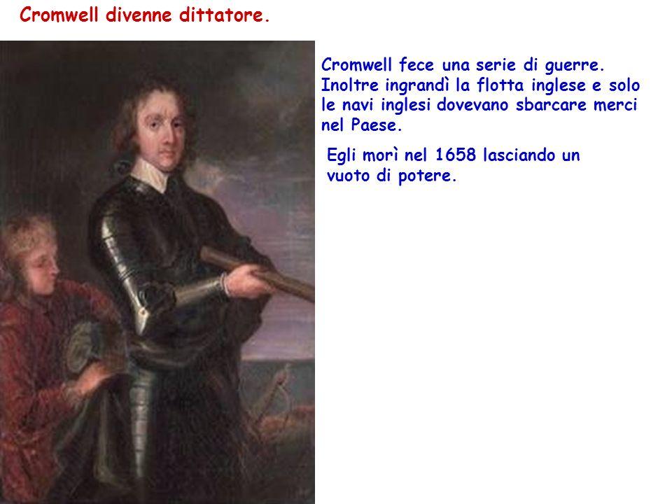 Cromwell divenne dittatore.