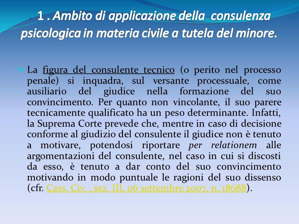 . 1 . Ambito di applicazione della consulenza psicologica in materia civile a tutela del minore.