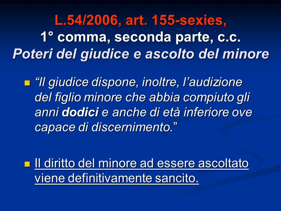 L. 54/2006, art. 155-sexies, 1° comma, seconda parte, c. c