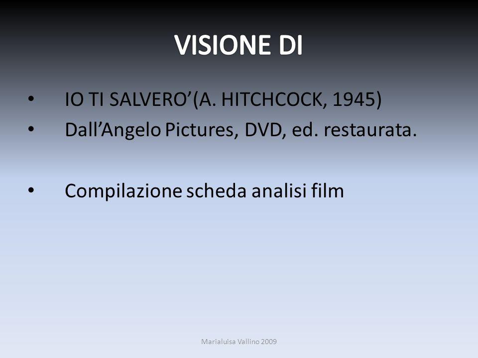VISIONE DI IO TI SALVERO'(A. HITCHCOCK, 1945)