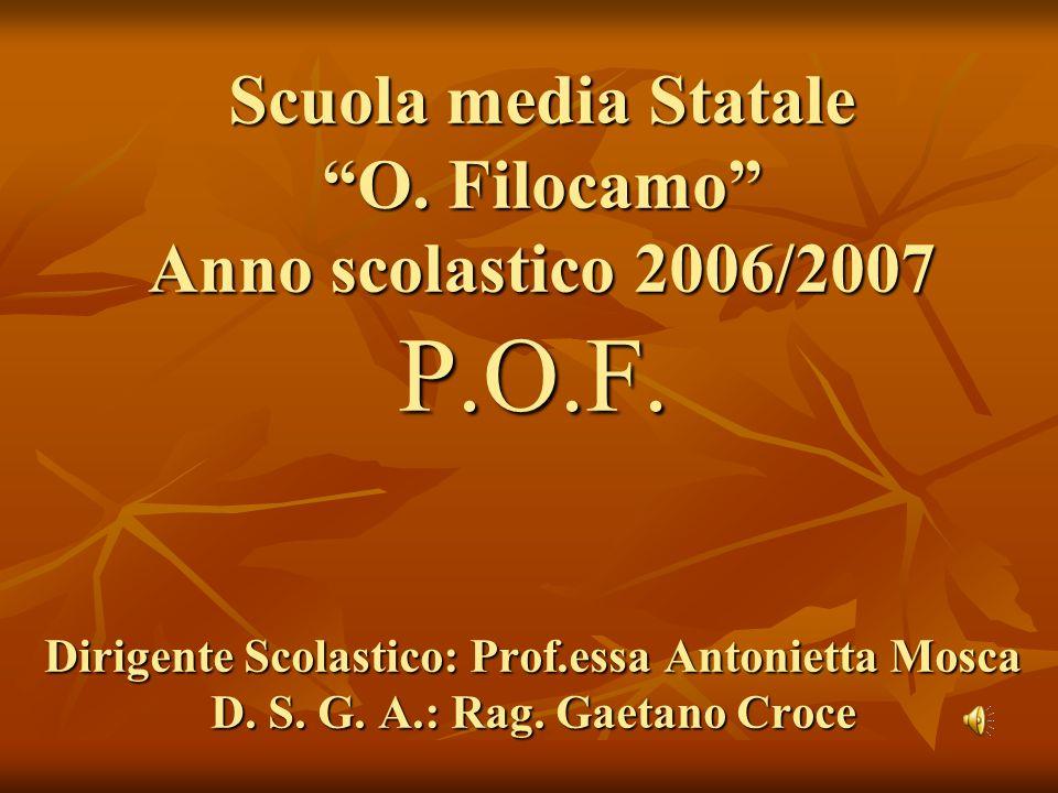 Scuola media Statale O. Filocamo Anno scolastico 2006/2007 P. O. F