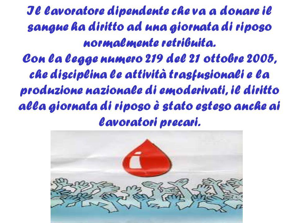 Il lavoratore dipendente che va a donare il sangue ha diritto ad una giornata di riposo normalmente retribuita.