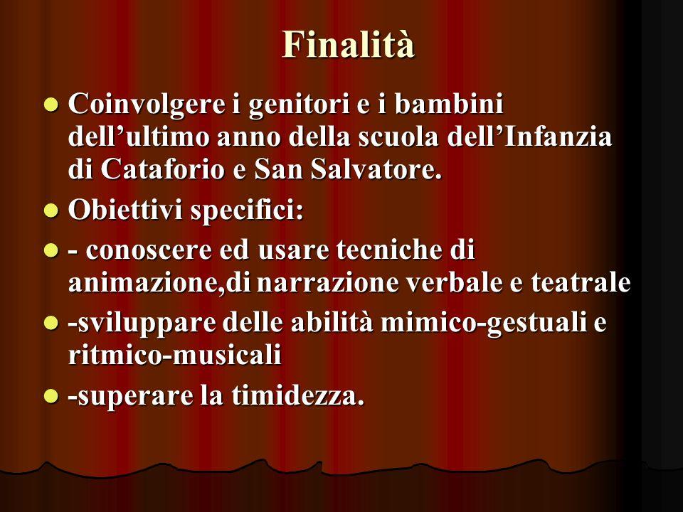 Finalità Coinvolgere i genitori e i bambini dell'ultimo anno della scuola dell'Infanzia di Cataforio e San Salvatore.