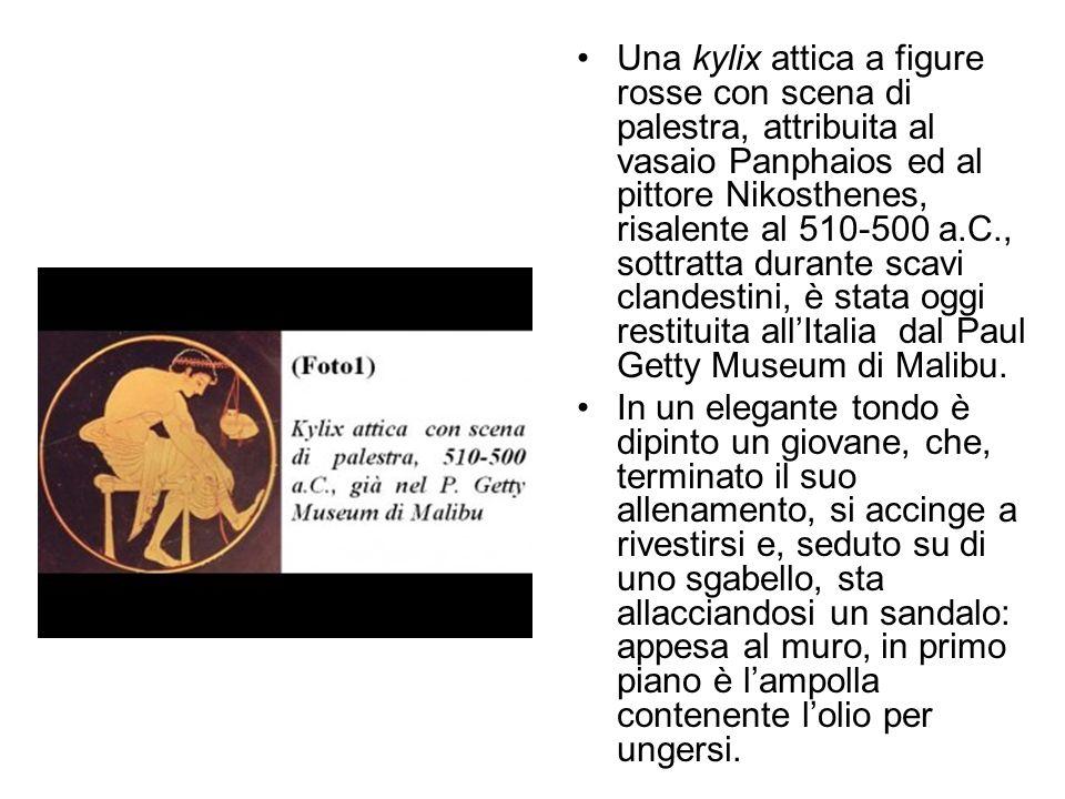 Una kylix attica a figure rosse con scena di palestra, attribuita al vasaio Panphaios ed al pittore Nikosthenes, risalente al 510-500 a.C., sottratta durante scavi clandestini, è stata oggi restituita all'Italia dal Paul Getty Museum di Malibu.