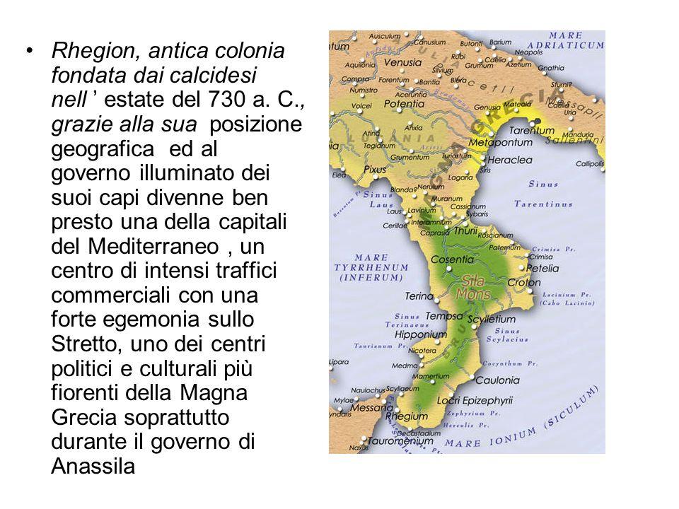 Rhegion, antica colonia fondata dai calcidesi nell ' estate del 730 a