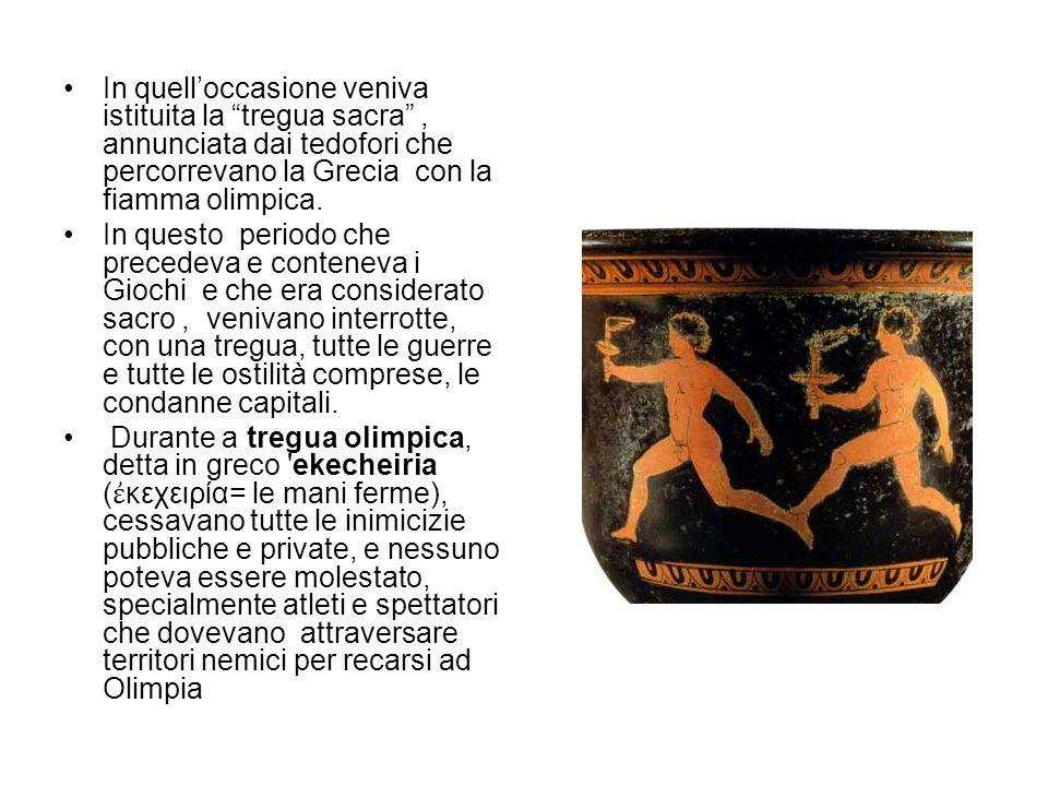 In quell'occasione veniva istituita la tregua sacra , annunciata dai tedofori che percorrevano la Grecia con la fiamma olimpica.