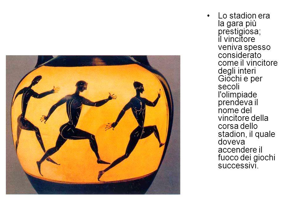 Lo stadion era la gara più prestigiosa; il vincitore veniva spesso considerato come il vincitore degli interi Giochi e per secoli l olimpiade prendeva il nome del vincitore della corsa dello stadion, il quale doveva accendere il fuoco dei giochi successivi.