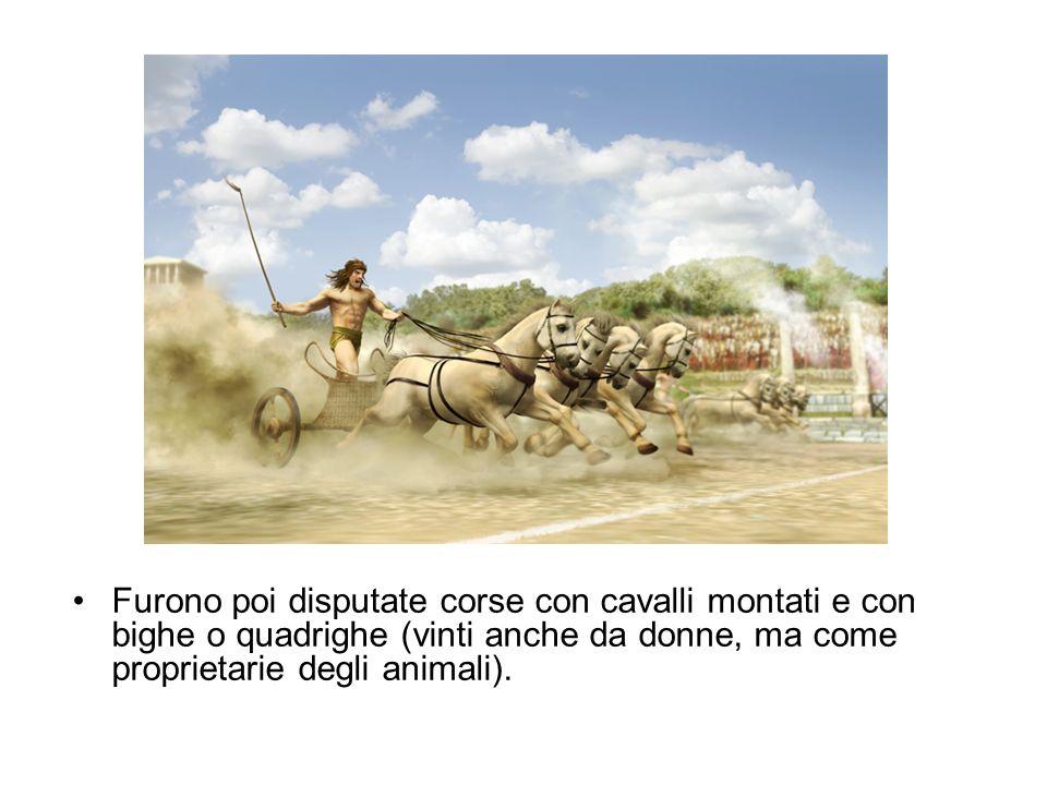 Furono poi disputate corse con cavalli montati e con bighe o quadrighe (vinti anche da donne, ma come proprietarie degli animali).