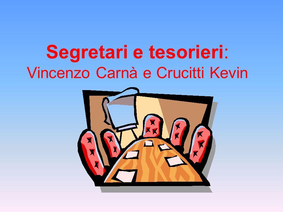 Segretari e tesorieri: Vincenzo Carnà e Crucitti Kevin