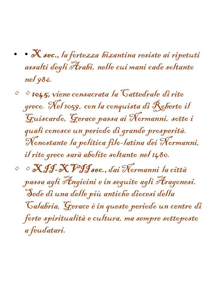 • X sec., la fortezza bizantina resiste ai ripetuti assalti degli Arabi, nelle cui mani cade soltanto nel 986.