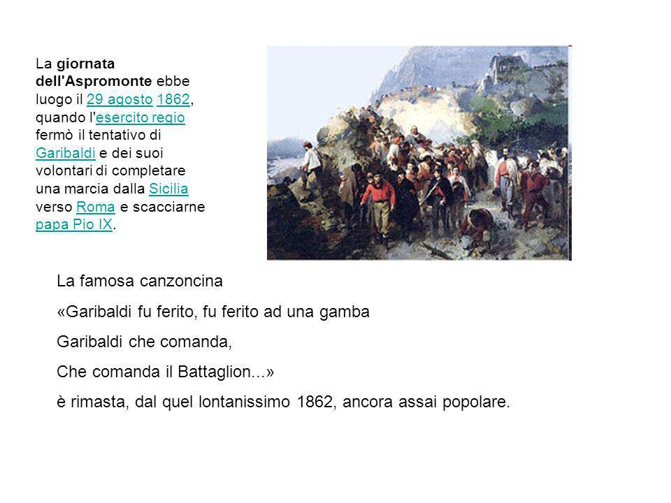 «Garibaldi fu ferito, fu ferito ad una gamba Garibaldi che comanda,
