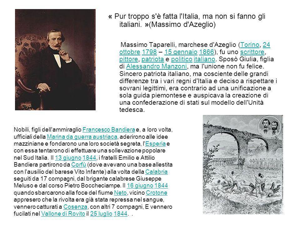 « Pur troppo s è fatta l Italia, ma non si fanno gli italiani