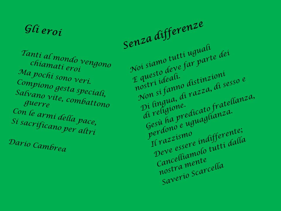 Senza differenze Gli eroi Noi siamo tutti uguali