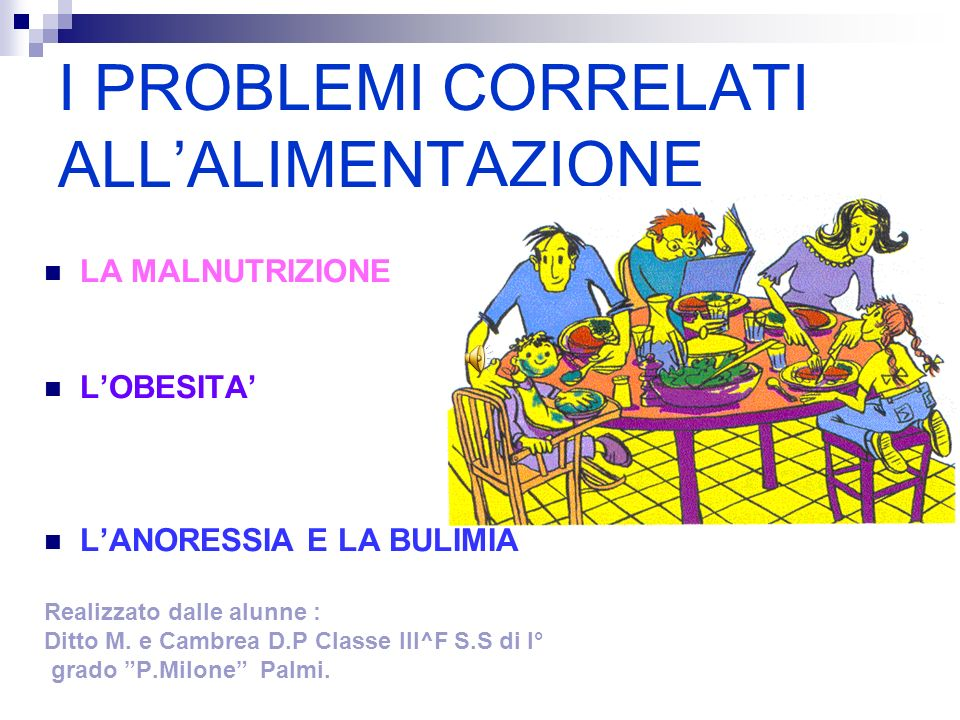 I PROBLEMI CORRELATI ALL'ALIMENTAZIONE